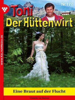 cover image of Toni der Hüttenwirt 177 – Heimatroman
