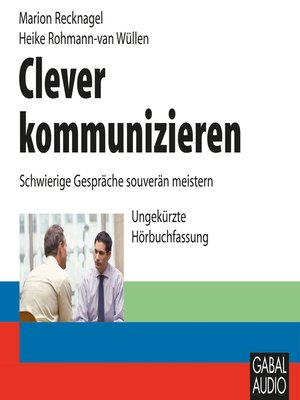 cover image of Clever kommunizieren