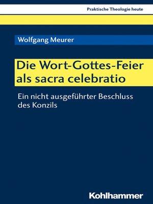 cover image of Die Wort-Gottes-Feier als sacra celebratio