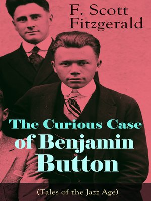 cover image of The Curious Case of Benjamin Button (Tales of the Jazz Age)