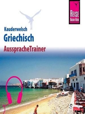 cover image of Reise Know-How Kauderwelsch AusspracheTrainer Griechisch