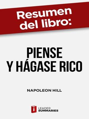"""cover image of Resumen del libro """"Piense y hágase rico"""" de Napoleon Hill"""