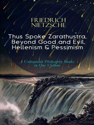 cover image of Thus Spoke Zarathustra, Beyond Good and Evil, Hellenism & Pessimism