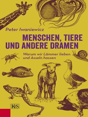 cover image of Menschen, Tiere und andere Dramen