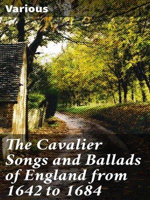 cover image of The Cavalier Songs and Ballads of England from 1642 to 1684