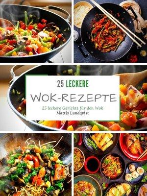 cover image of 25 leckere Wok-Rezepte
