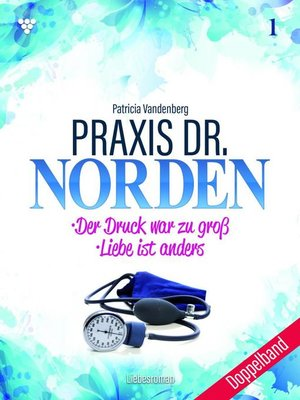 cover image of Praxis Dr. Norden Doppelband 1 – Arztroman