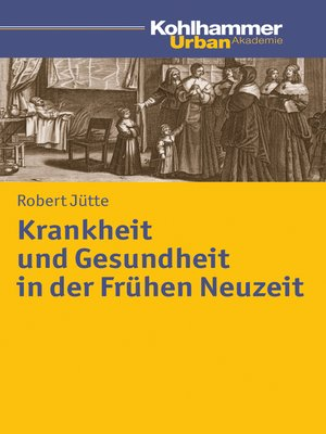 cover image of Krankheit und Gesundheit in der Frühen Neuzeit