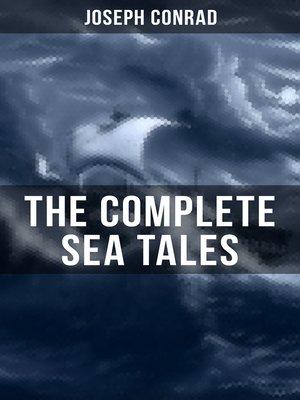 cover image of The Complete Sea Tales of Joseph Conrad