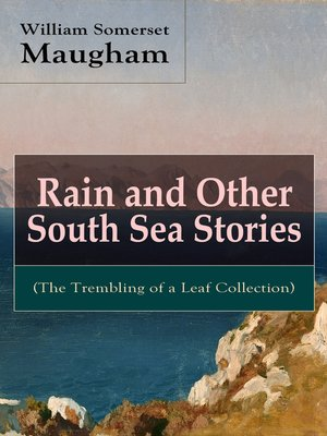 cover image of Rain and Other South Sea Stories (The Trembling of a Leaf Collection)