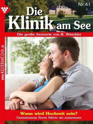 cover image of Die Klinik am See 41 – Arztroman