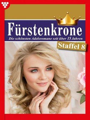 cover image of Fürstenkrone Staffel 8 – Adelsroman