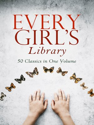 cover image of Every Girl's Library--50 Classics in One Volume