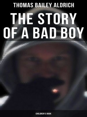 cover image of The Story of a Bad Boy (Children's Book)