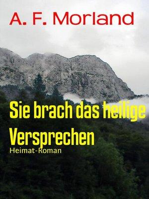 cover image of Sie brach das heilige Versprechen