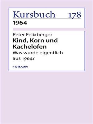cover image of Kind, Korn und Kachelofen