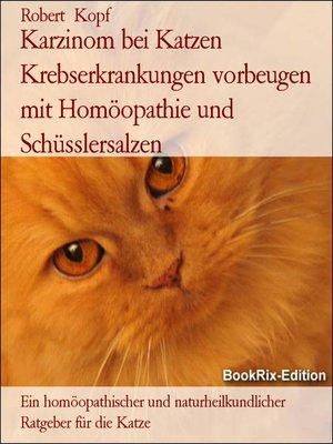 cover image of Karzinom bei Katzen Krebserkrankungen vorbeugen mit Homöopathie und Schüsslersalzen