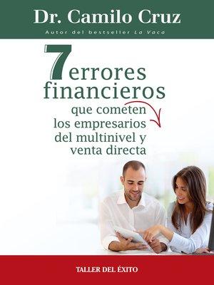 cover image of 7 errores financieros que comenten los empresarios del multinivel y venta directa