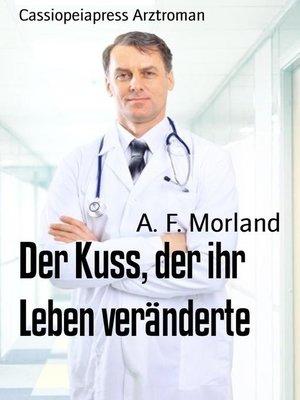 cover image of Der Kuss, der ihr Leben veränderte