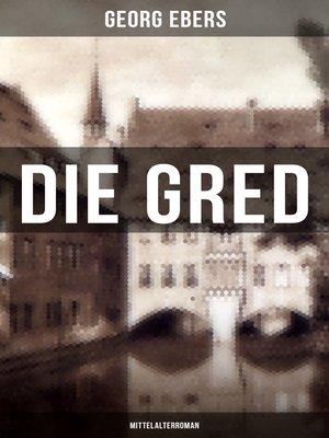 cover image of Die Gred (Mittelalterroman)