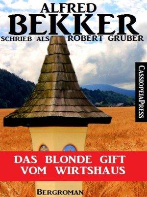 cover image of Alfred Bekker schrieb als Robert Gruber