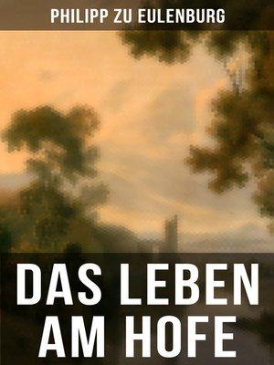 cover image of Das Leben am Hofe