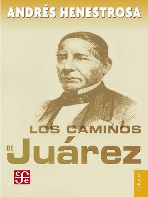 cover image of Los caminos de Juárez