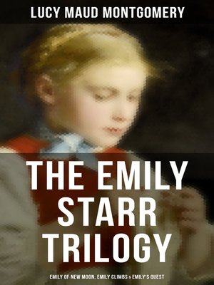 cover image of The Emily Starr Trilogy
