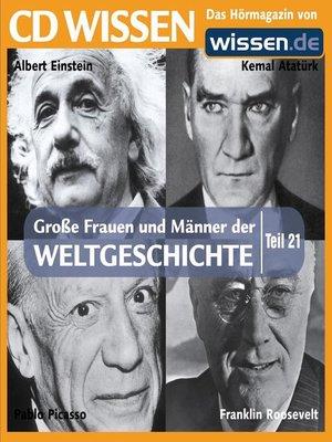 cover image of Teil 21: Albert Einstein, Kemal Atatürk, Pablo Picasso, Franklin Roosevelt