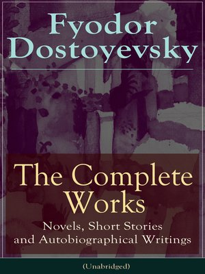 cover image of The Complete Works of Fyodor Dostoyevsky