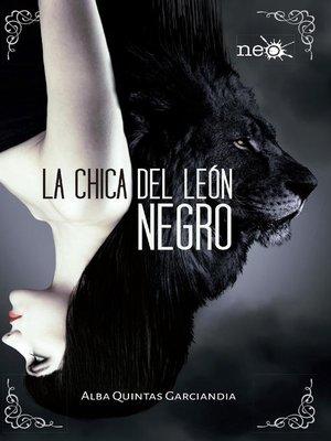 cover image of La chica del león negro