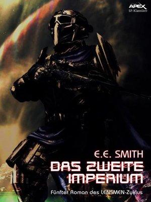 cover image of DAS ZWEITE IMPERIUM--Fünfter Roman des LENSMEN-Zyklus