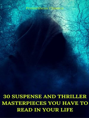 cover image of 30 Suspense and Thriller Masterpieces you have to read in your life (Best Navigation, Active TOC) (Prometheus Classics)