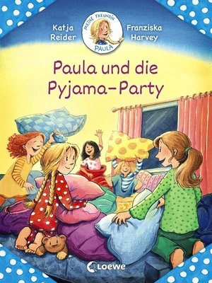 cover image of Meine Freundin Paula--Paula und die Pyjama-Party