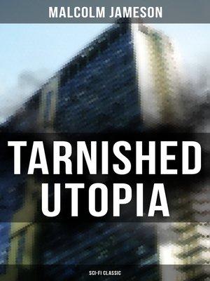cover image of TARNISHED UTOPIA (Sci-Fi Classic)