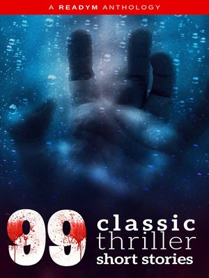 cover image of 99 Classic Thriller Short Stories