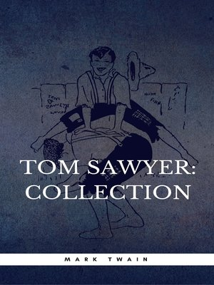 cover image of The Complete Tom Sawyer (all four books in one volume)