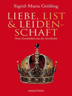 cover image of Liebe, List und Leidenschaft