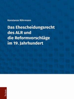 cover image of Das Ehescheidungsrecht des ALR und die Reformvorschläge im 19. Jahrhundert
