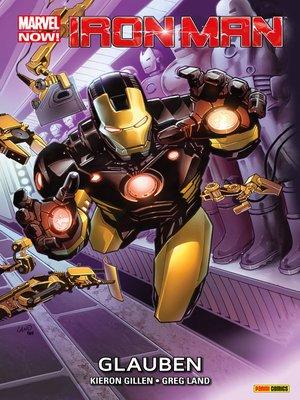 cover image of Marvel Now! Iron Man 1--Glauben