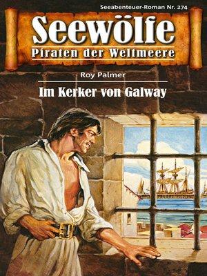 cover image of Seewölfe--Piraten der Weltmeere 274