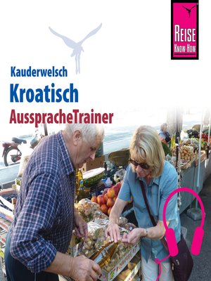 cover image of Reise Know-How Kauderwelsch AusspracheTrainer Kroatisch