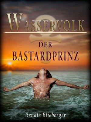cover image of Wasservolk--Der Bastard Prinz