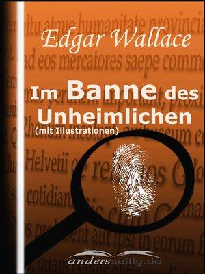 cover image of Im Banne des Unheimlichen (mit Illustrationen)