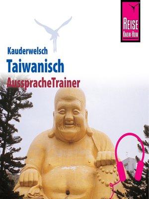 cover image of Reise Know-How Kauderwelsch AusspracheTrainer Taiwanisch
