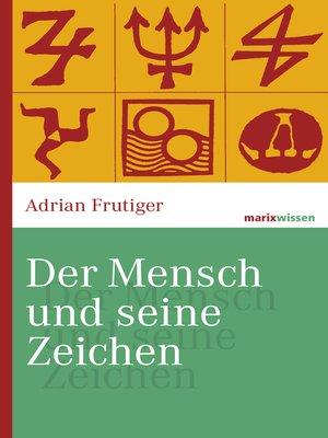 cover image of Der Mensch und seine Zeichen