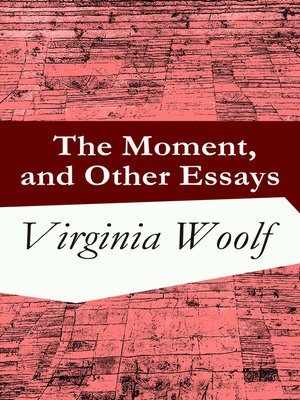 cover image of The Moment, and Other Essays