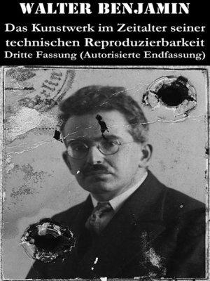 cover image of Das Kunstwerk im Zeitalter seiner technischen Reproduzierbarkeit. Dritte Fassung (Autorisierte Endfassung)