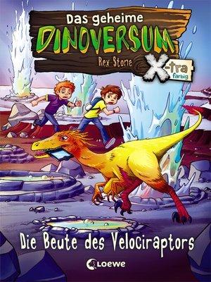 cover image of Das geheime Dinoversum Xtra 5--Die Beute des Velociraptors