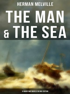 cover image of THE MAN & THE SEA--10 Maritime Novels in One Edition